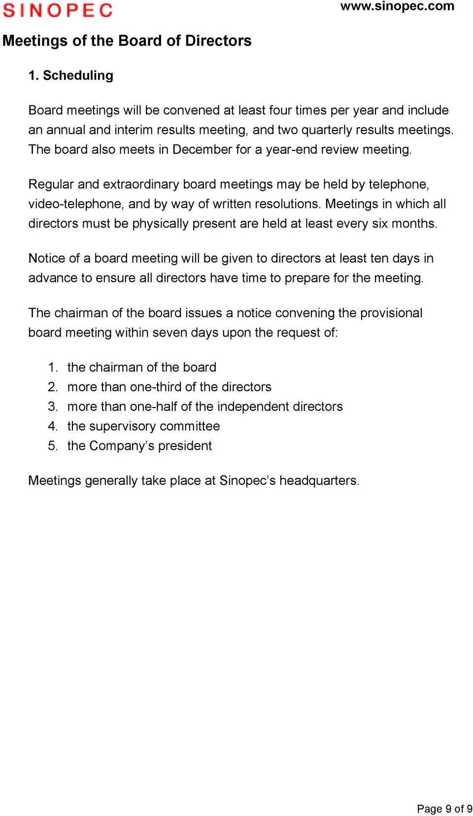 Meetings in which all directors must be physically present are held at least every six months.