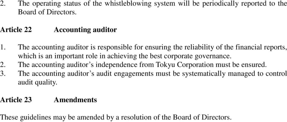 corporate governance. 2. The accounting auditor s independence from Tokyu Corporation must be ensured. 3.