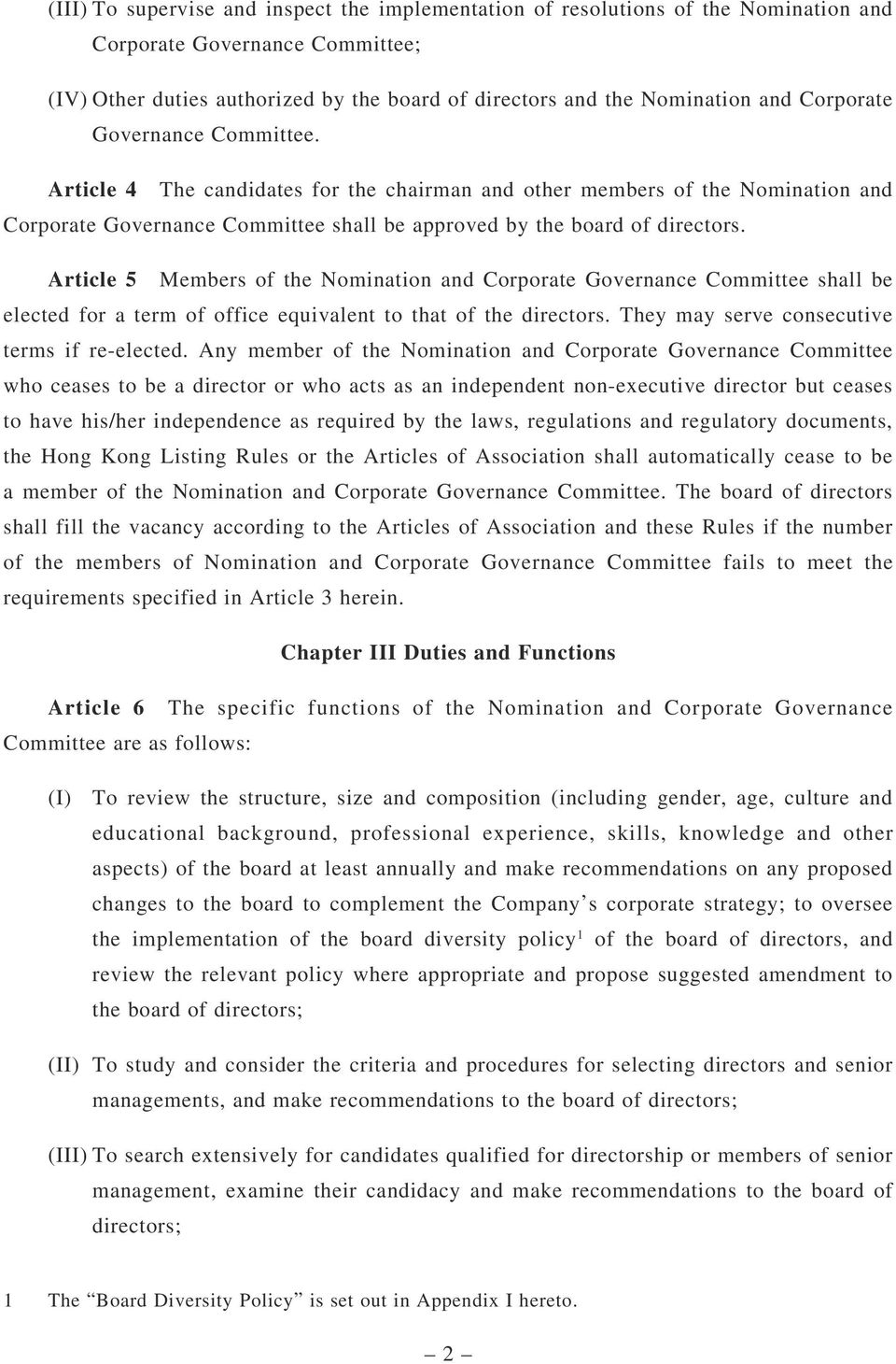 Article 5 Members of the Nomination and Corporate Governance Committee shall be elected for a term of office equivalent to that of the directors. They may serve consecutive terms if re-elected.