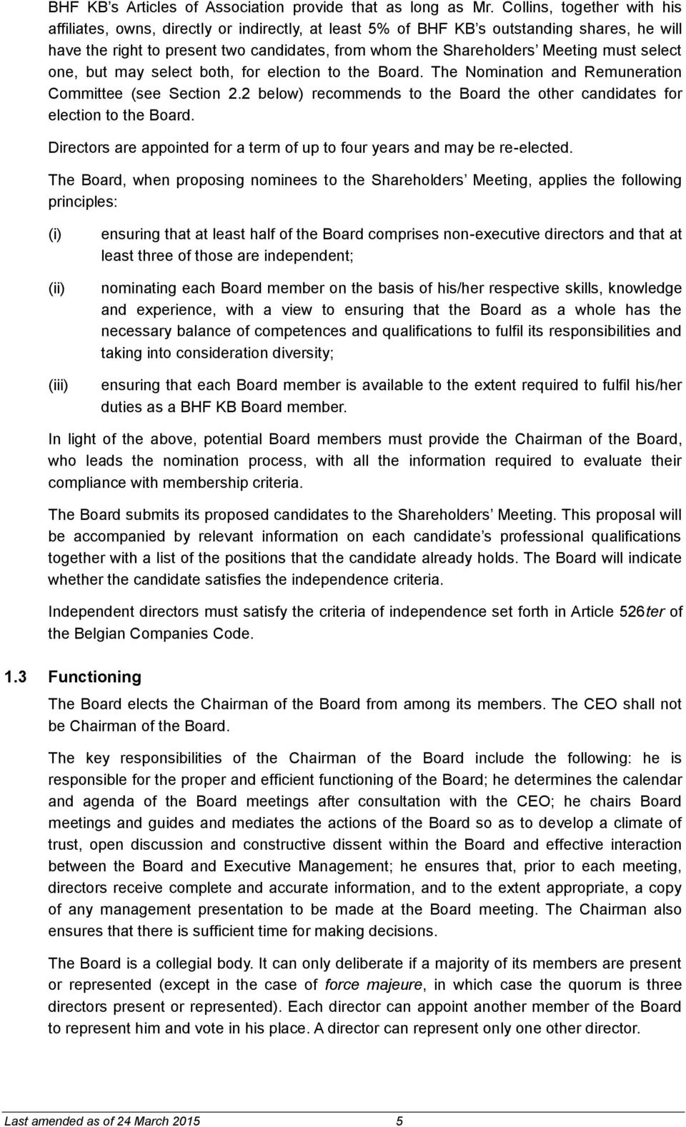 must select one, but may select both, for election to the Board. The Nomination and Remuneration Committee (see Section 2.