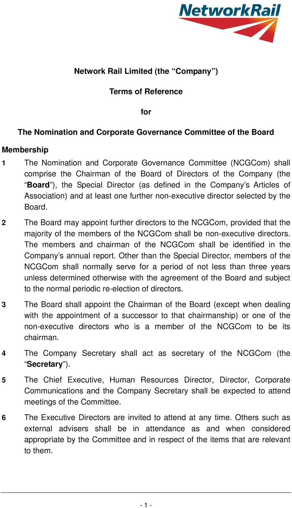 selected by the Board. 2 The Board may appoint further directors to the NCGCom, provided that the majority of the members of the NCGCom shall be non-executive directors.