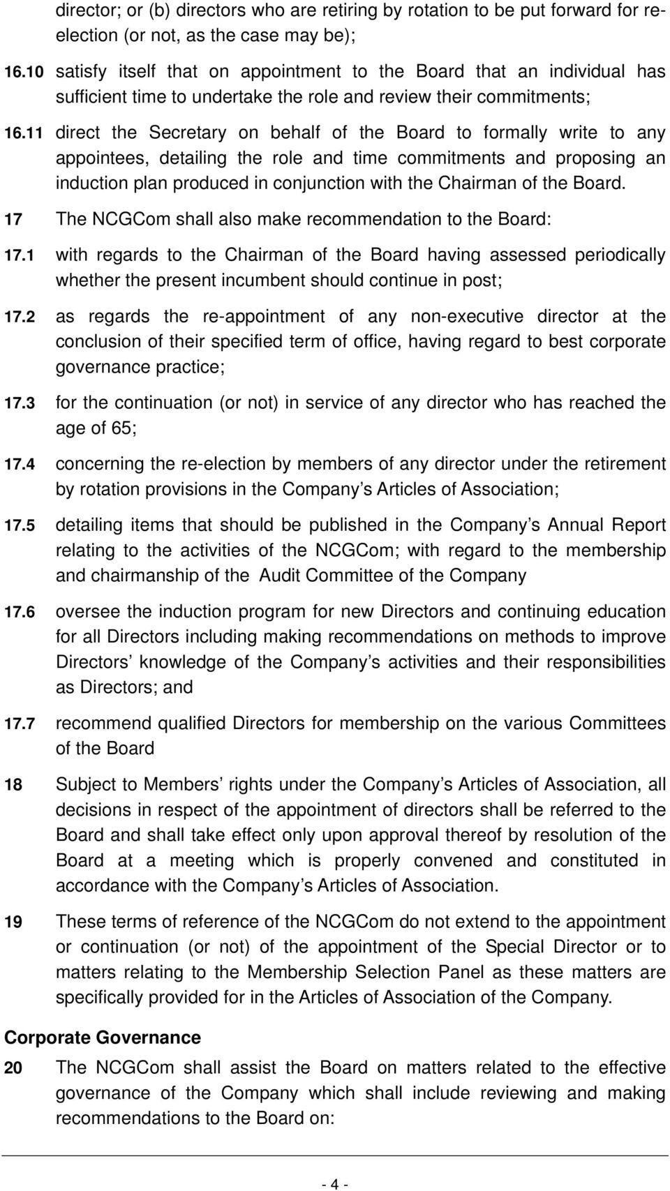11 direct the Secretary on behalf of the Board to formally write to any appointees, detailing the role and time commitments and proposing an induction plan produced in conjunction with the Chairman