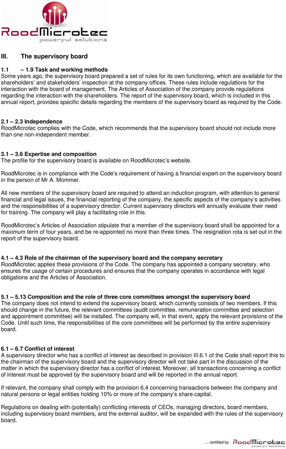 offices. These rules include regulations for the interaction with the board of management.