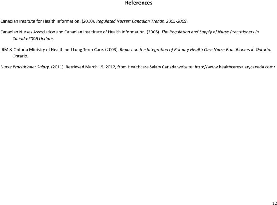 The Regulation and Supply of Nurse Practitioners in Canada:2006 Update. IBM & Ontario Ministry of Health and Long Term Care. (2003).