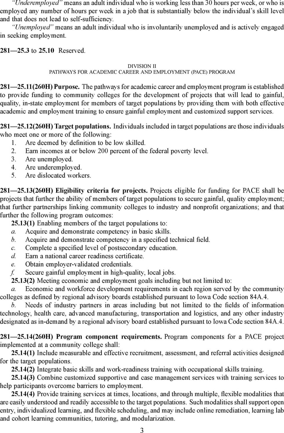 DIVISION II PATHWAYS FOR ACADEMIC CAREER AND EMPLOYMENT (PACE) PROGRAM 281 25.11(260H) Purpose.