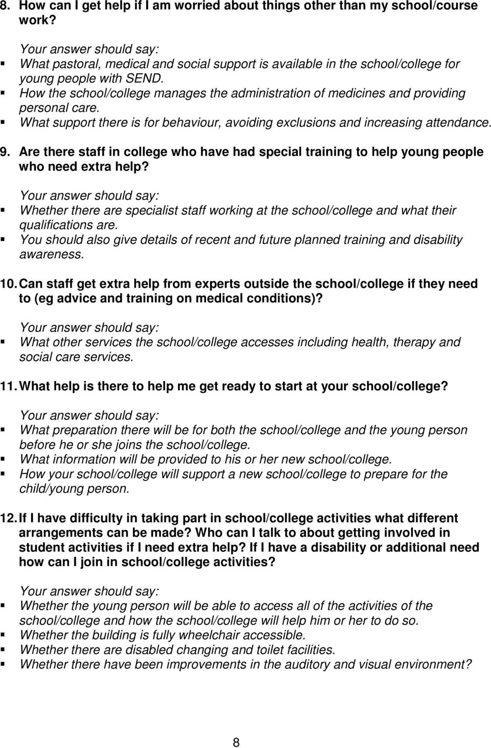 Are there staff in college who have had special training to help young people who need extra help? Whether there are specialist staff working at the school/college and what their qualifications are.