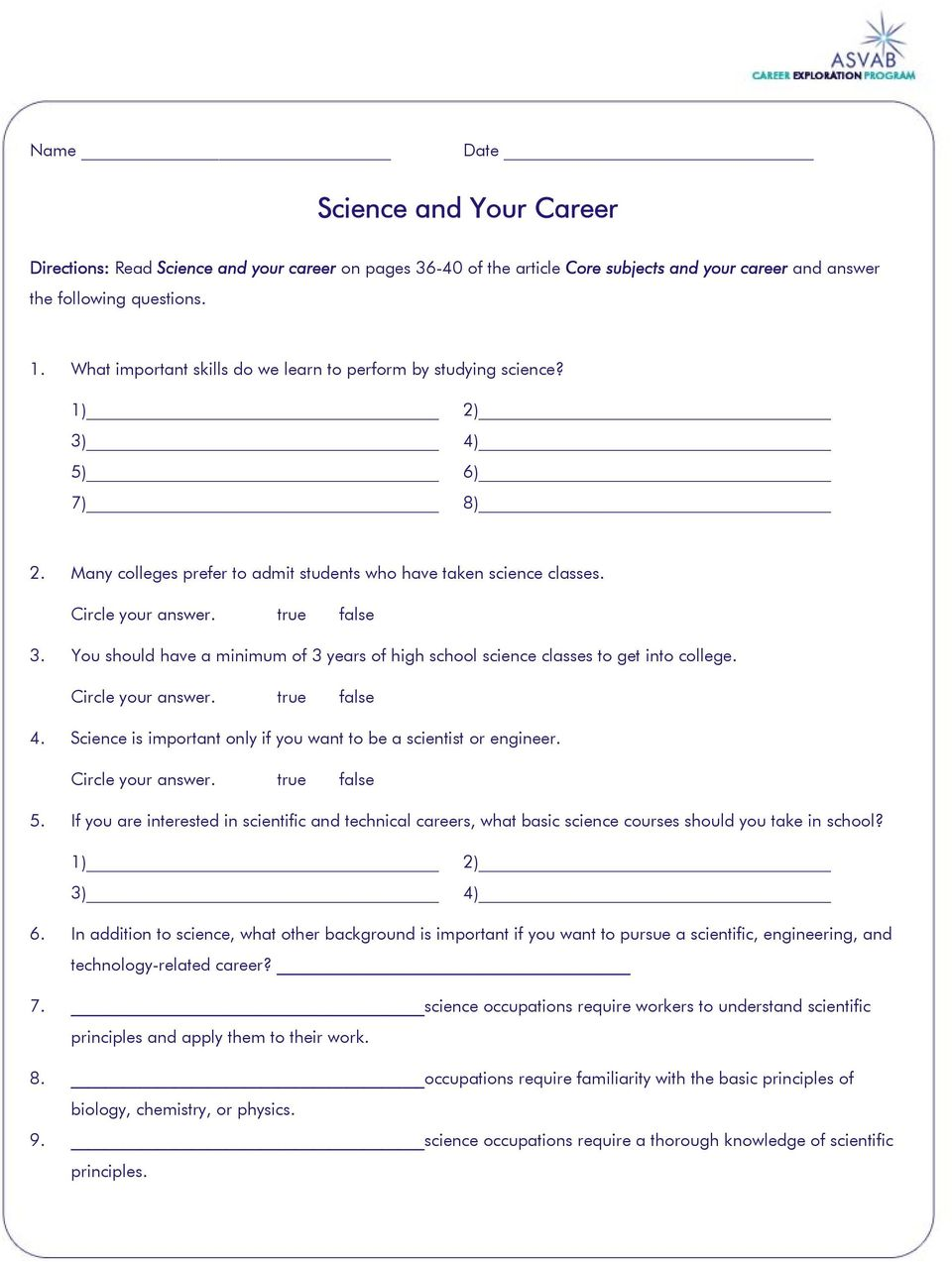 4. Science is important only if you want to be a scientist or engineer. 5. If you are interested in scientific and technical careers, what basic science courses should you take in school?