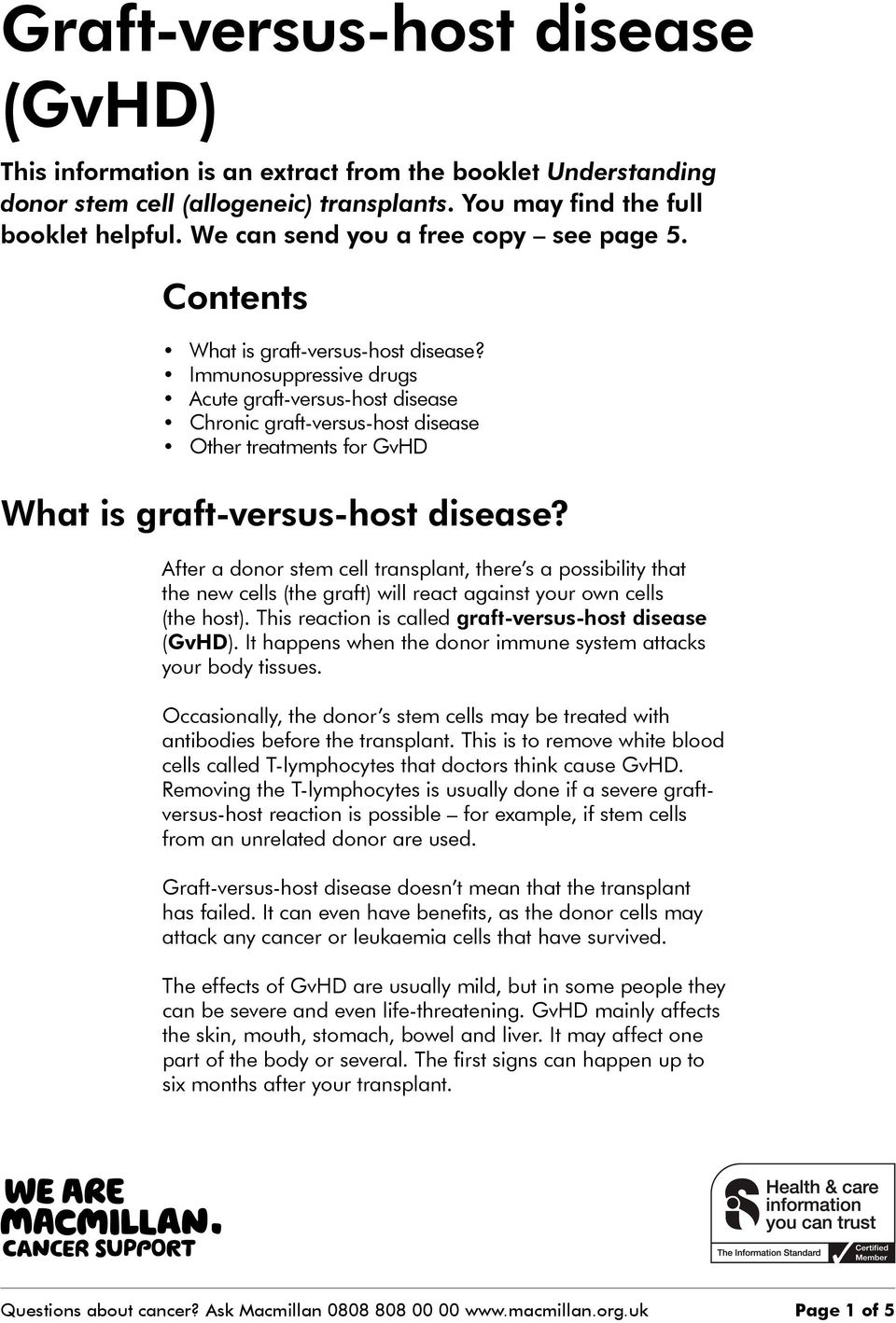 Immunosuppressive drugs Acute graft-versus-host disease Chronic graft-versus-host disease Other treatments for GvHD What is graft-versus-host disease?