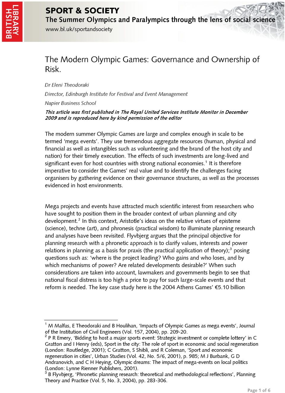 2009 and is reproduced here by kind permission of the editor The modern summer Olympic Games are large and complex enough in scale to be termed mega events.