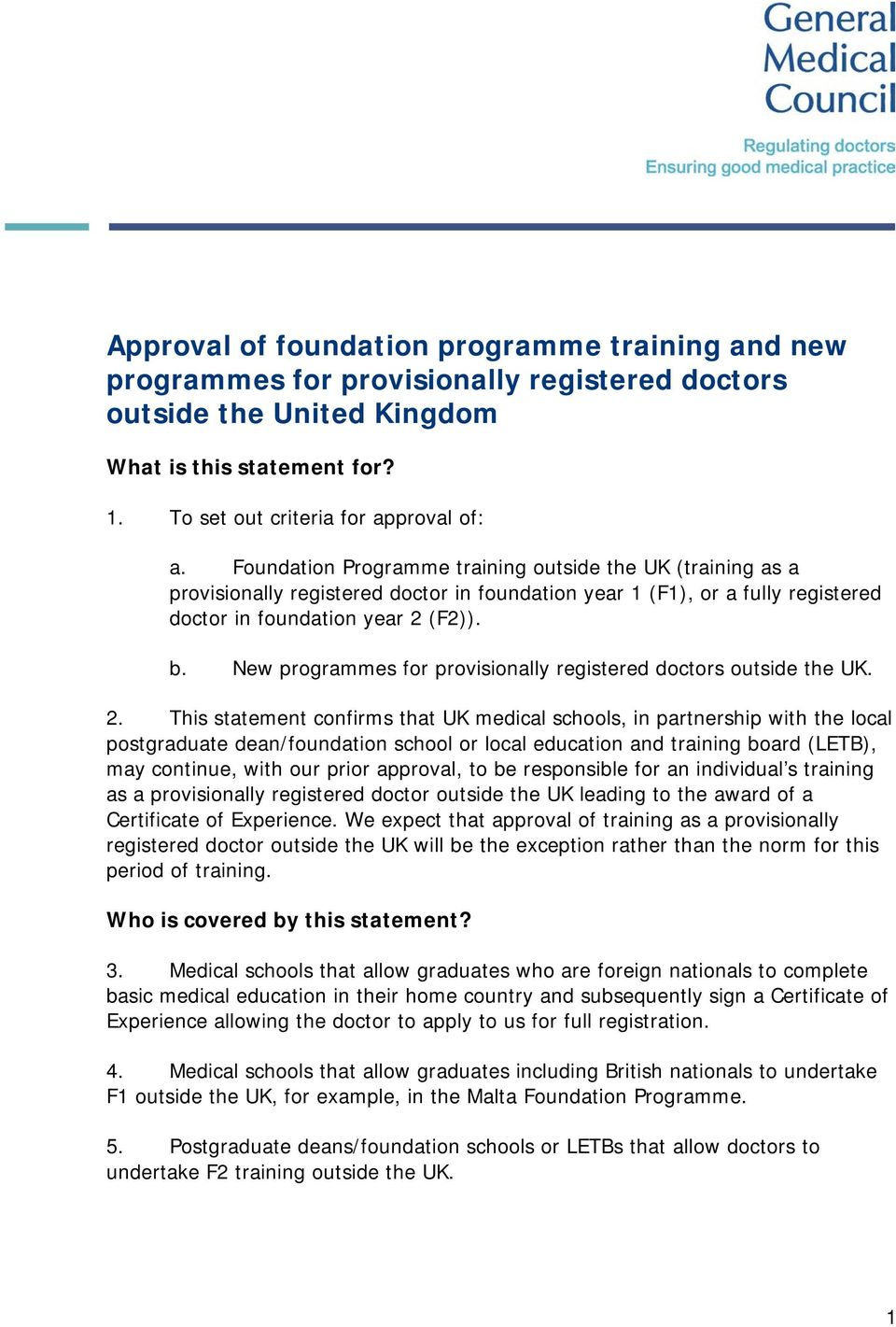 New programmes for provisionally registered doctors outside the UK. 2.