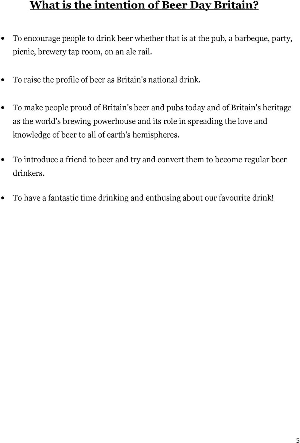 To raise the profile of beer as Britain's national drink.