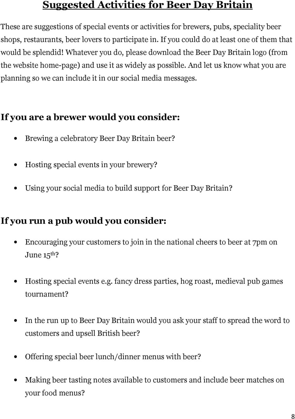 And let us know what you are planning so we can include it in our social media messages. If you are a brewer would you consider: Brewing a celebratory Beer Day Britain beer?