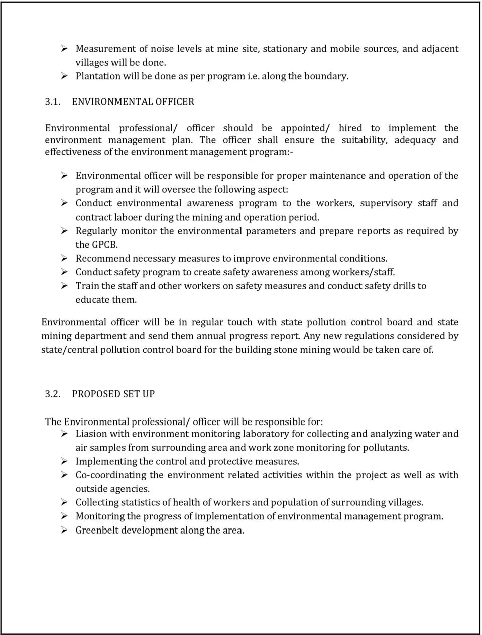 The officer shall ensure the suitability, adequacy and effectiveness of the environment management program:- Environmental officer will be responsible for proper maintenance and operation of the