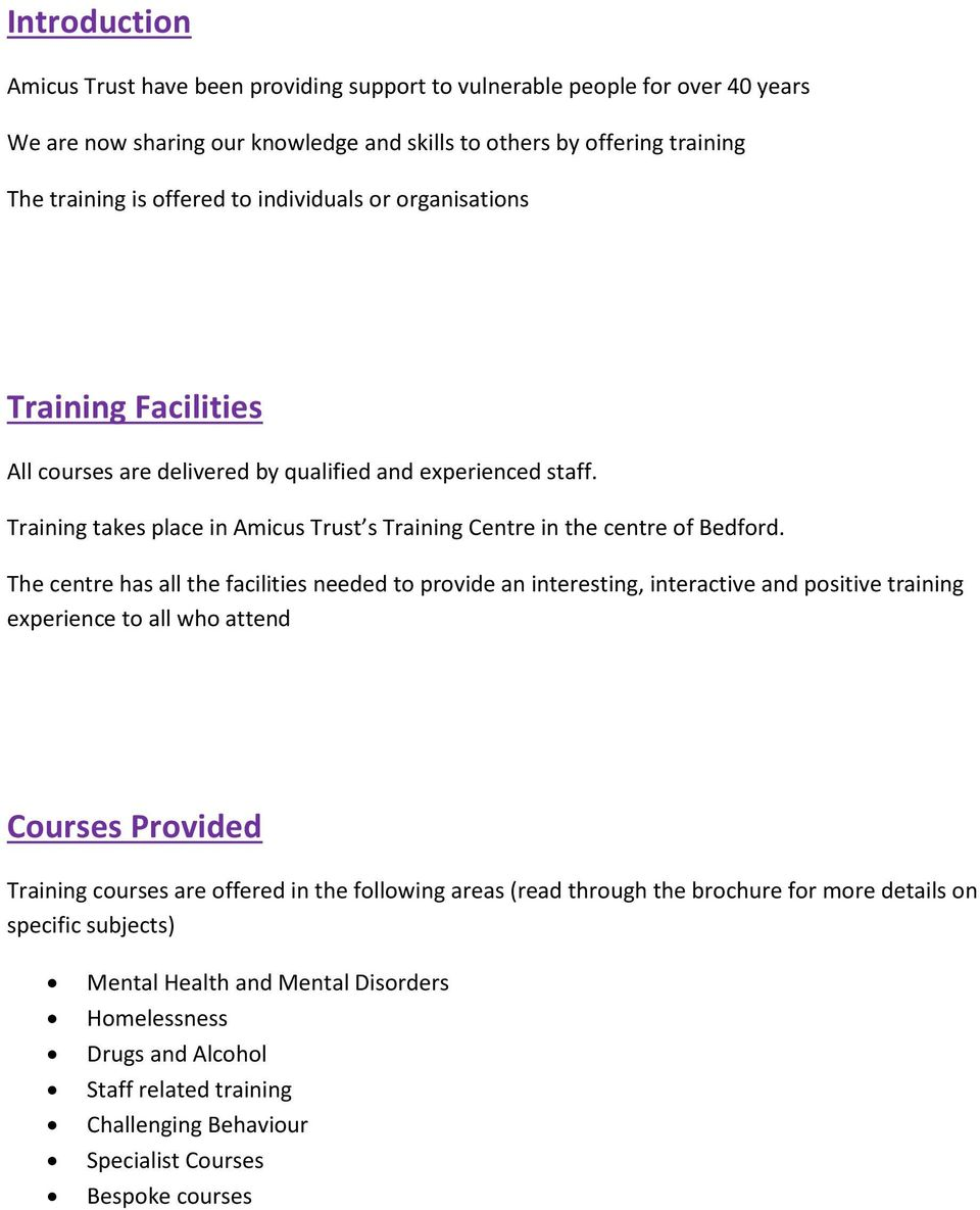 The centre has all the facilities needed to provide an interesting, interactive and positive training experience to all who attend Courses Provided Training courses are offered in the following areas