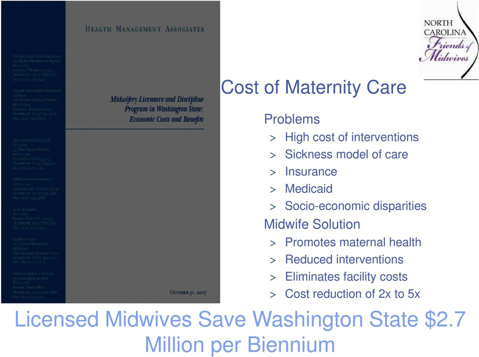 Promotes maternal health > Reduced interventions > Eliminates facility costs >