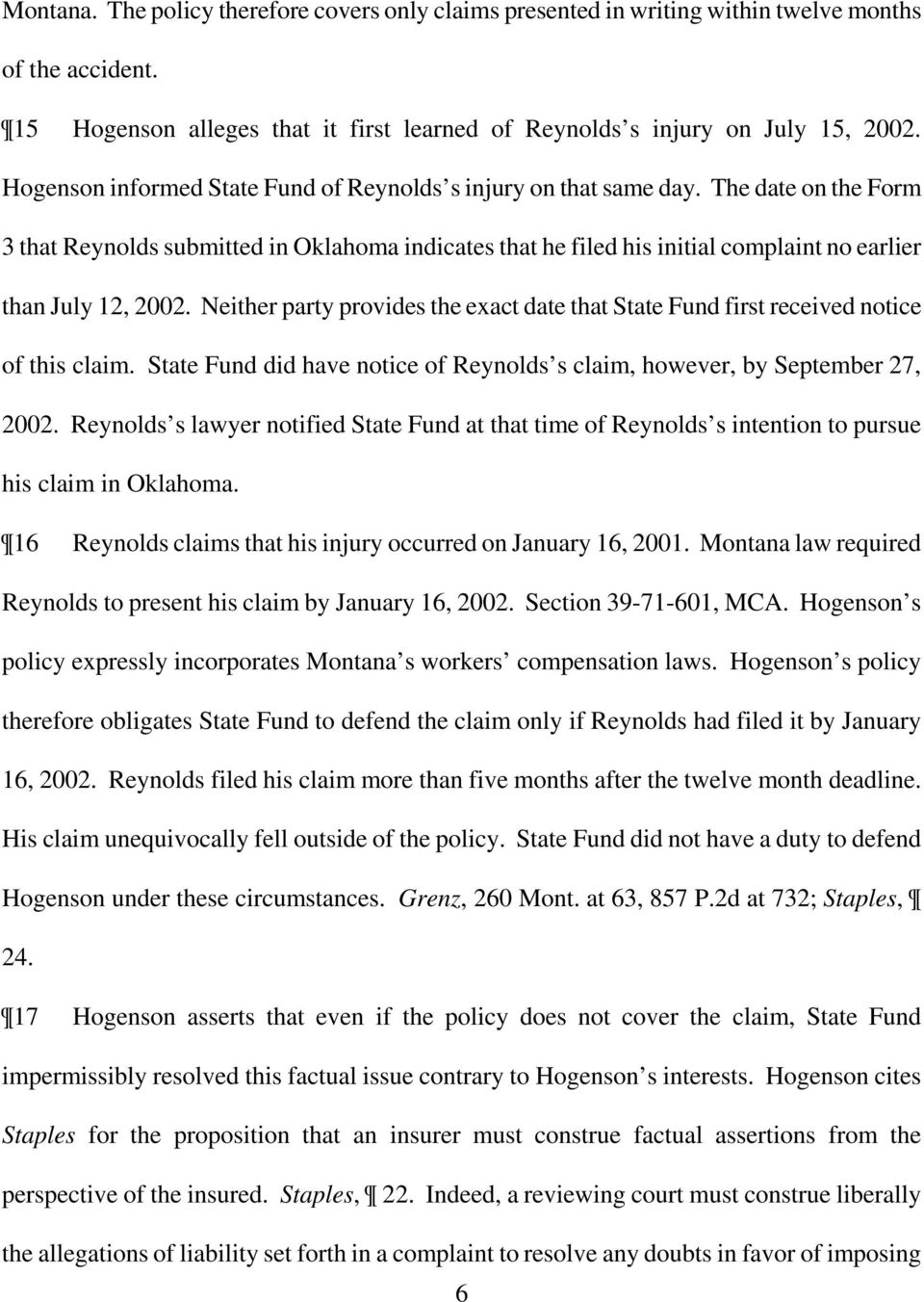 The date on the Form 3 that Reynolds submitted in Oklahoma indicates that he filed his initial complaint no earlier than July 12, 2002.
