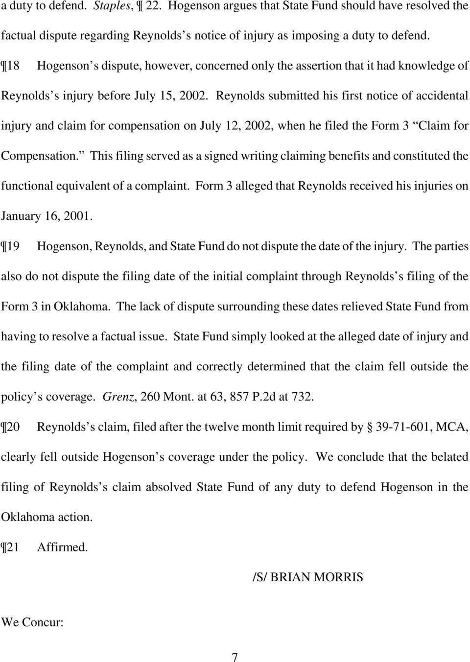 Reynolds submitted his first notice of accidental injury and claim for compensation on July 12, 2002, when he filed the Form 3 Claim for Compensation.