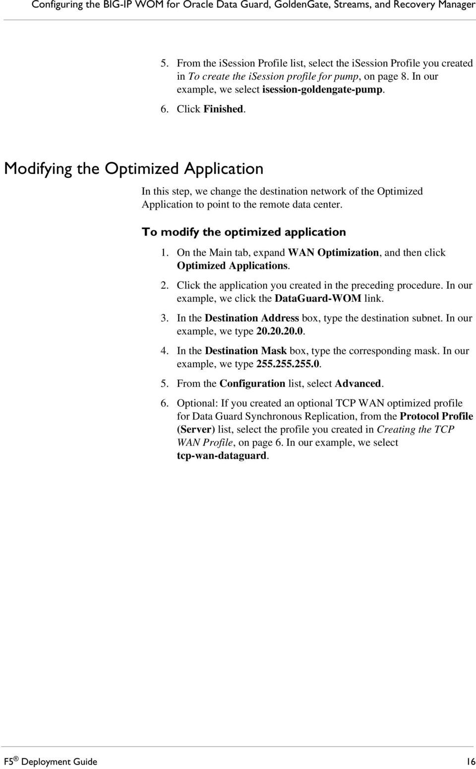 Modifying the Optimized Application In this step, we change the destination network of the Optimized Application to point to the remote data center. To modify the optimized application 1.