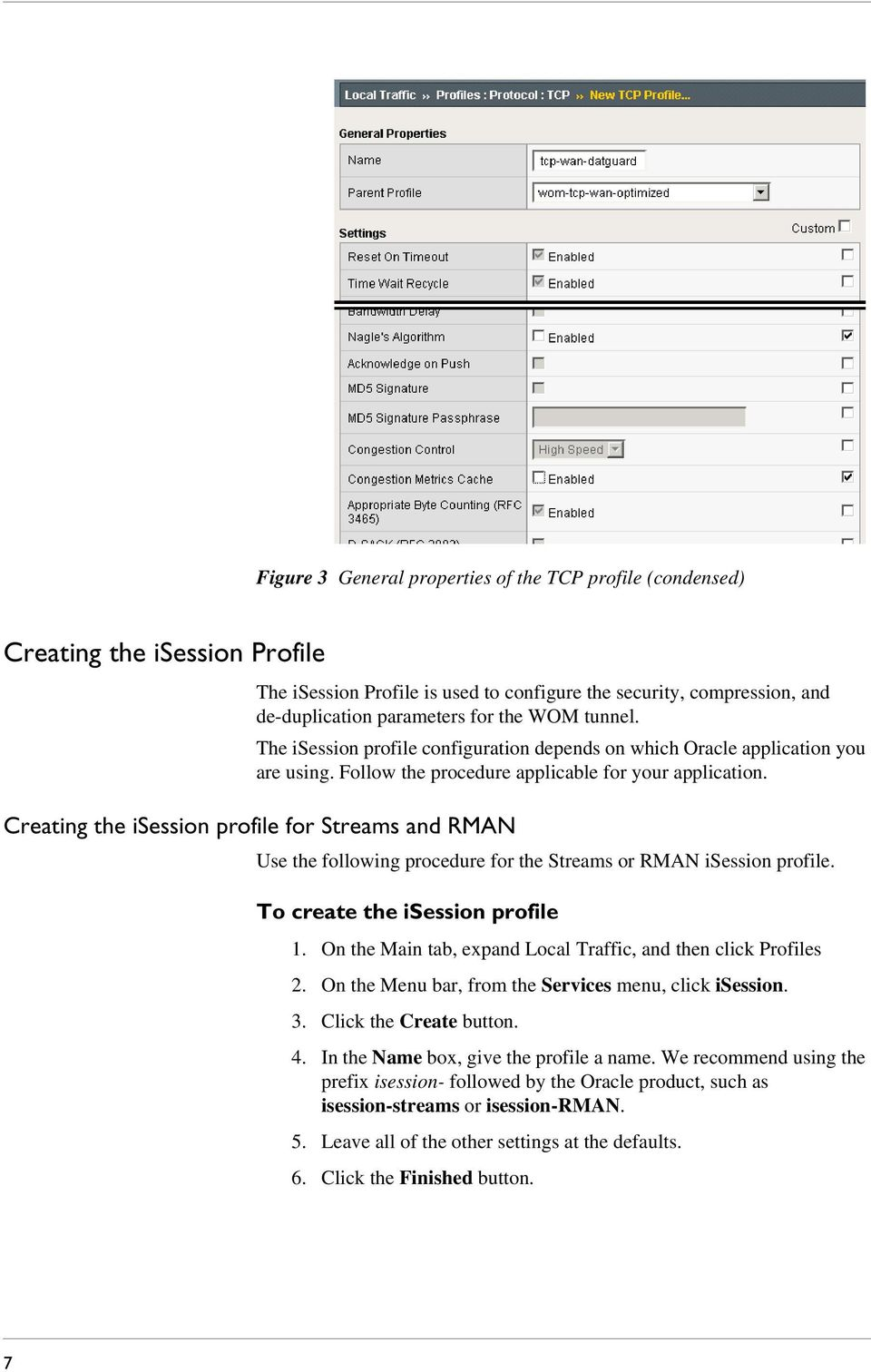 Creating the isession profile for Streams and RMAN Use the following procedure for the Streams or RMAN isession profile. To create the isession profile 1.