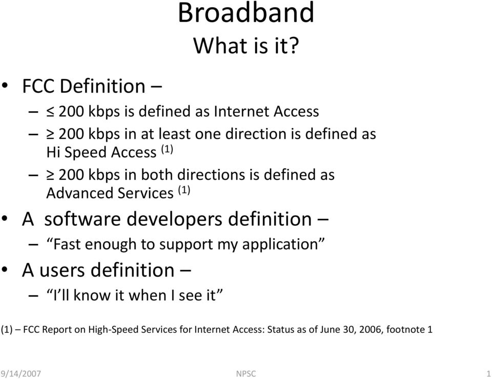 Hi Speed Access (1) 200 kbps in both directions is defined as Advanced Services (1) A software