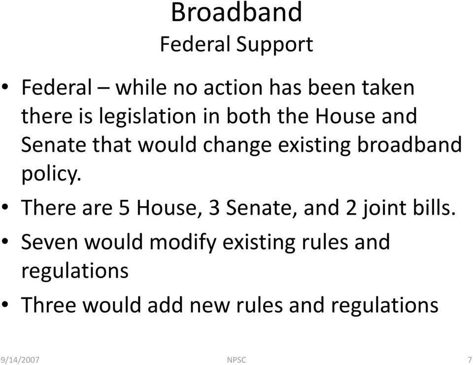 broadband policy. There are 5 House, 3 Senate, and 2 joint bills.