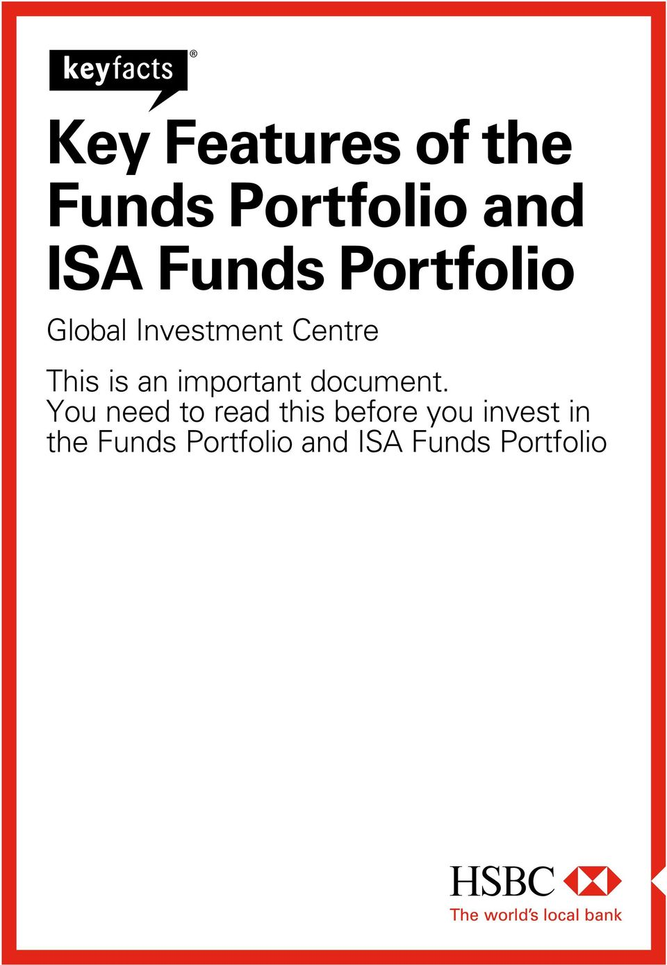Key Features of the Funds Portfolio and ISA Funds Portfolio