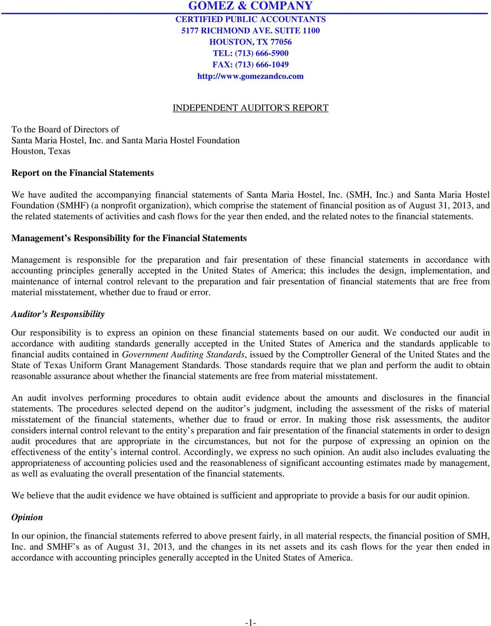 and Santa Maria Hostel Foundation Houston, Texas Report on the Financial Statements INDEPENDENT AUDITOR'S REPORT We have audited the accompanying financial statements of Santa Maria Hostel, Inc.
