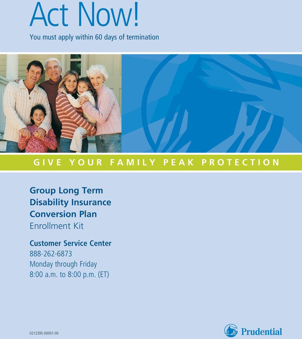PEAK PROTECTION Group Long Term Disability Insurance Conversion