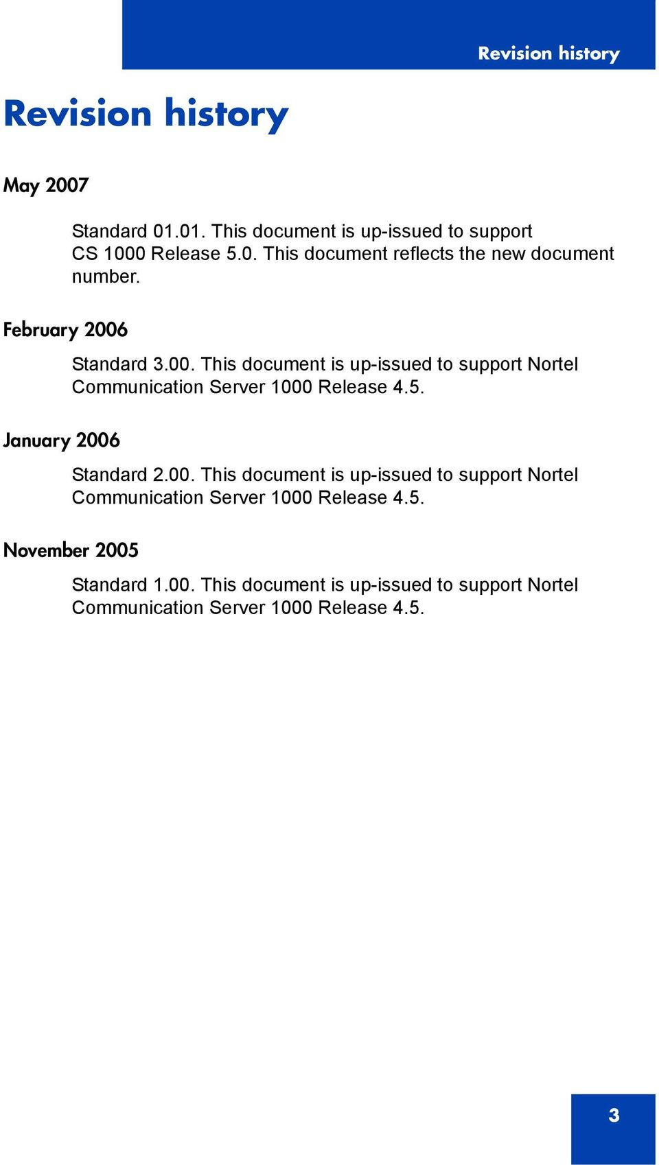 January 2006 Standard 2.00. This document is up-issued to support Nortel Communication Server 1000 Release 4.5.