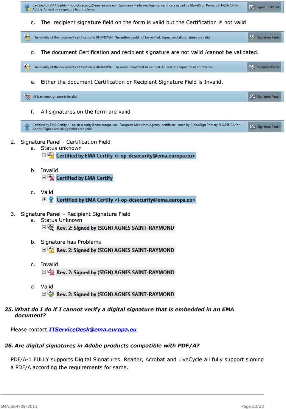 Signature Panel Recipient Signature Field a. Status Unknown b. Signature has Problems c. Invalid d. Valid 25. What do I do if I cannot verify a digital signature that is embedded in an EMA document?