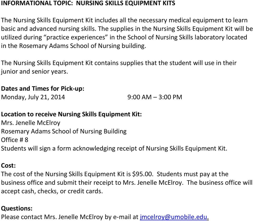 The Nursing Skills Equipment Kit contains supplies that the student will use in their junior and senior years.