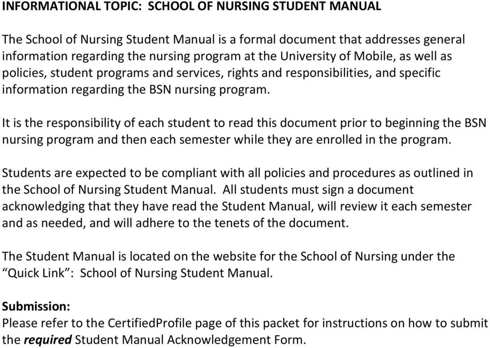 It is the responsibility of each student to read this document prior to beginning the BSN nursing program and then each semester while they are enrolled in the program.
