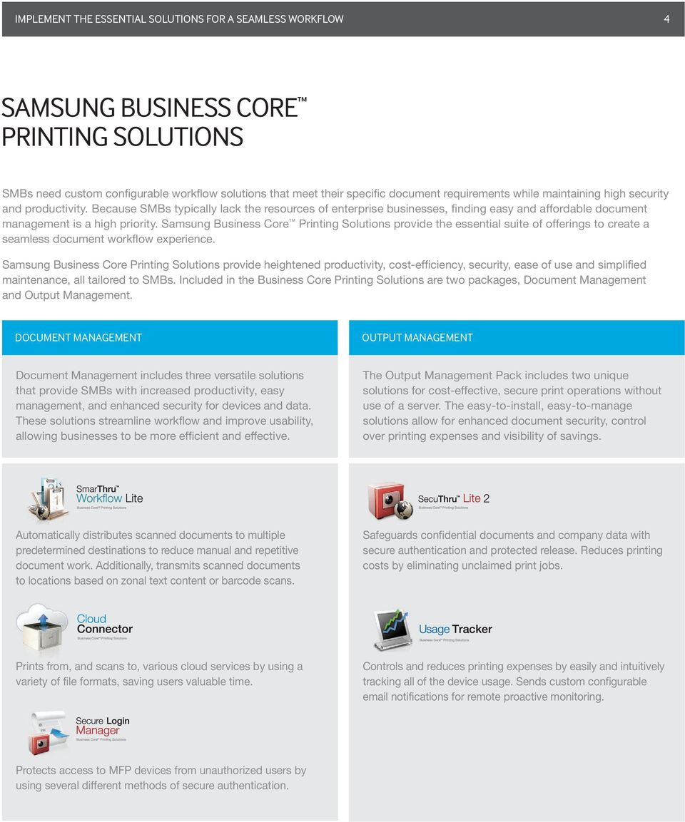Samsung Business Core Printing Solutions provide the essential suite of offerings to create a seamless document workflow experience.