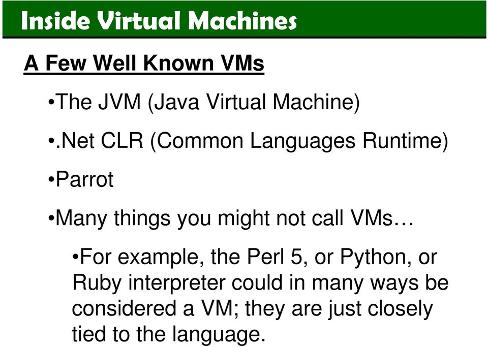 not call VMs For example, the Perl 5, or Python, or Ruby
