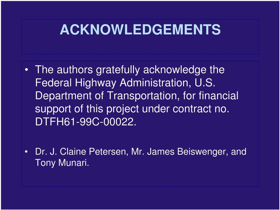 Department of Transportation, for financial support of this