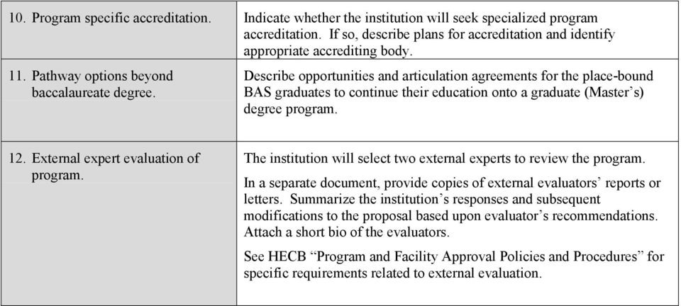 12. External expert evaluation of program. The institution will select two external experts to review the program. In a separate document, provide copies of external evaluators reports or letters.
