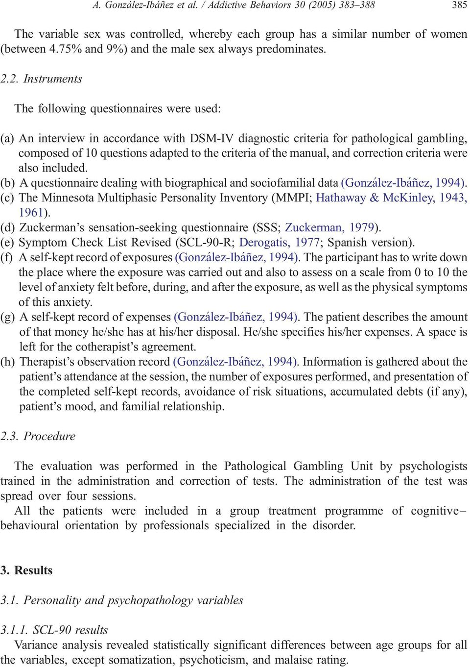 the manual, and correction criteria were also included. (b) A questionnaire dealing with biographical and sociofamilial data (González-Ibáñez, 1994).
