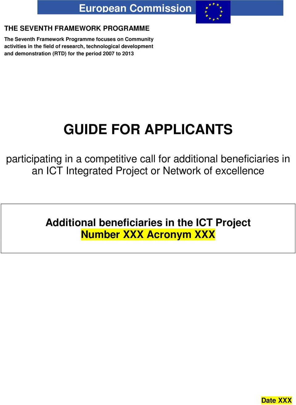 to 2013 GUIDE FOR APPLICANTS participating in a competitive call for additional beneficiaries in an ICT