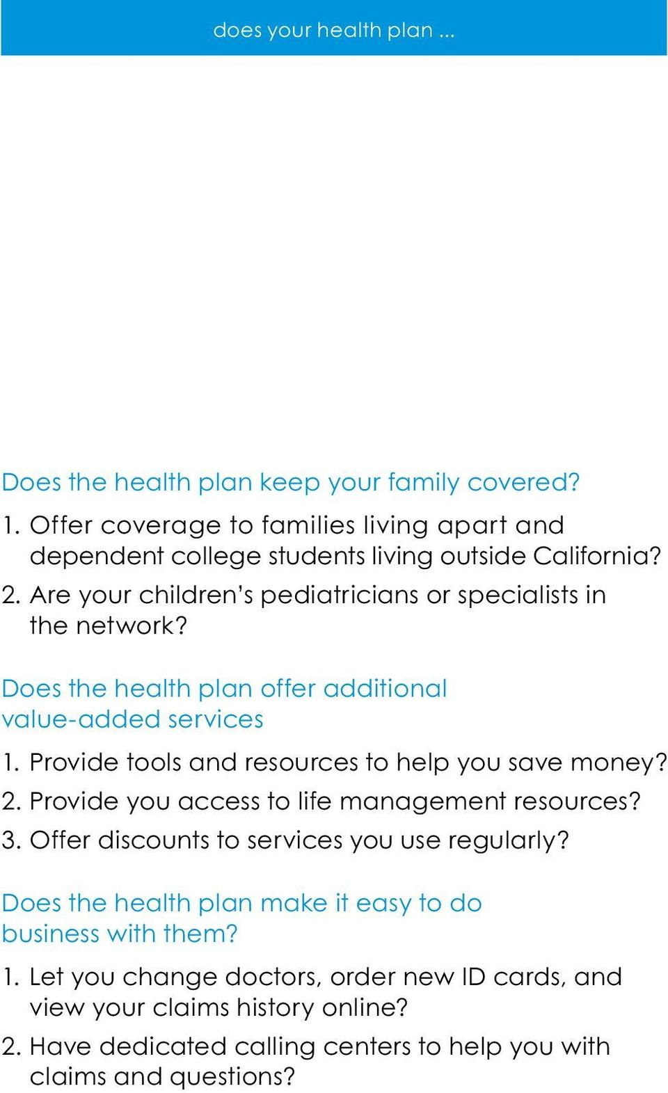Does the health plan offer additional value-added services 1. Provide tools and resources to help you save money? 2. Provide you access to life management resources? 3.