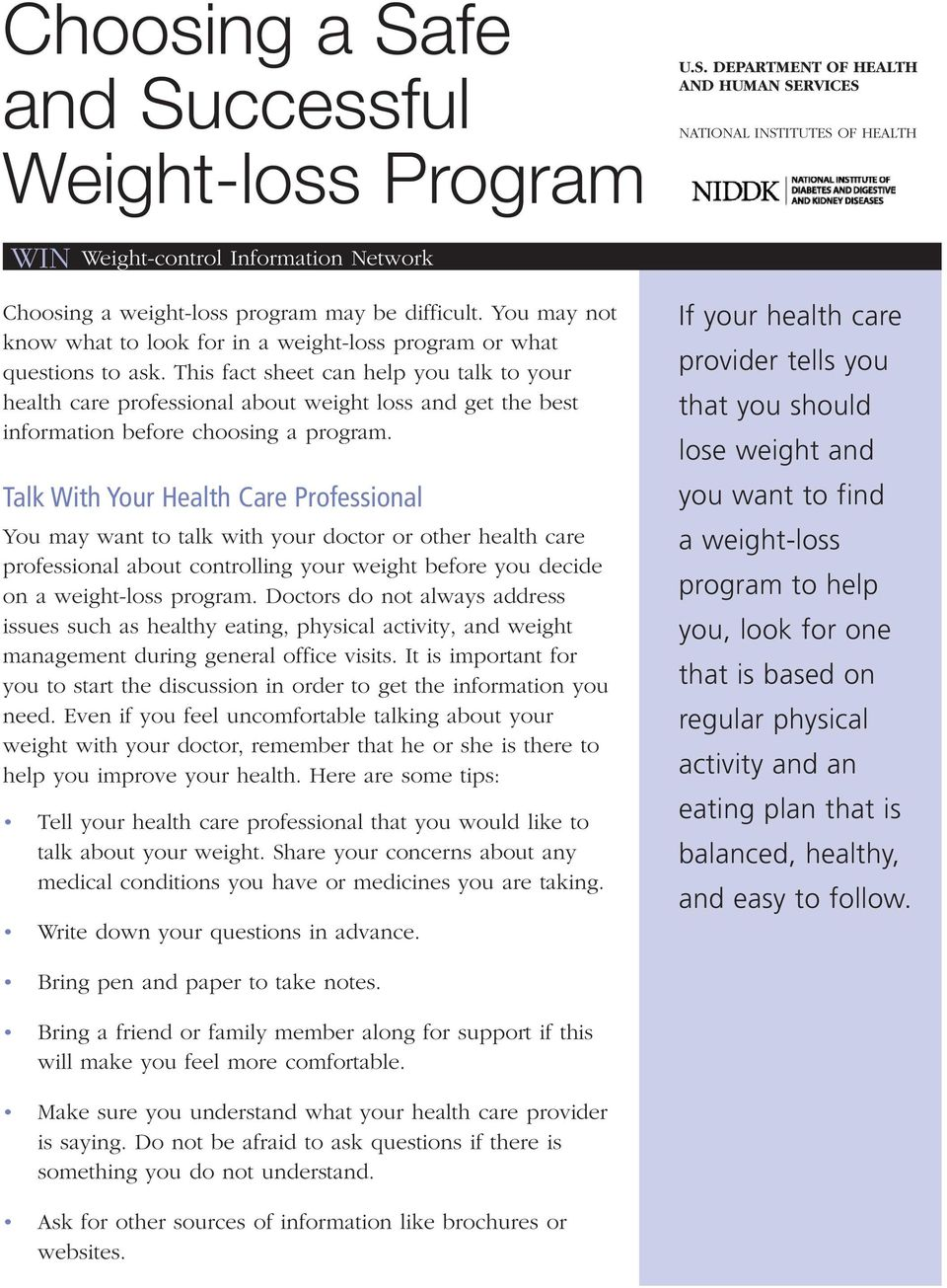 This fact sheet can help you talk to your health care professional about weight loss and get the best information before choosing a program.