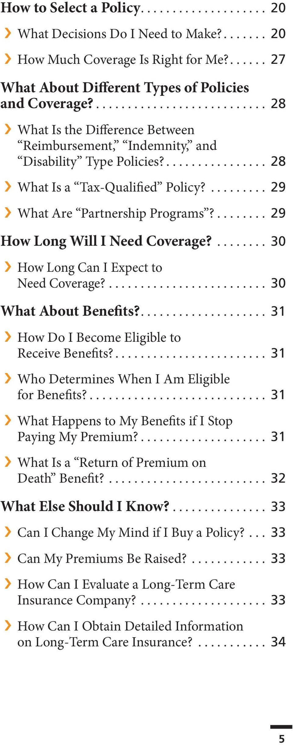 ......... 29 What Are Partnership Programs?........ 29 How Long Will I Need Coverage?........ 30 How Long Can I Expect to Need Coverage?......................... 30 What About Benefits?