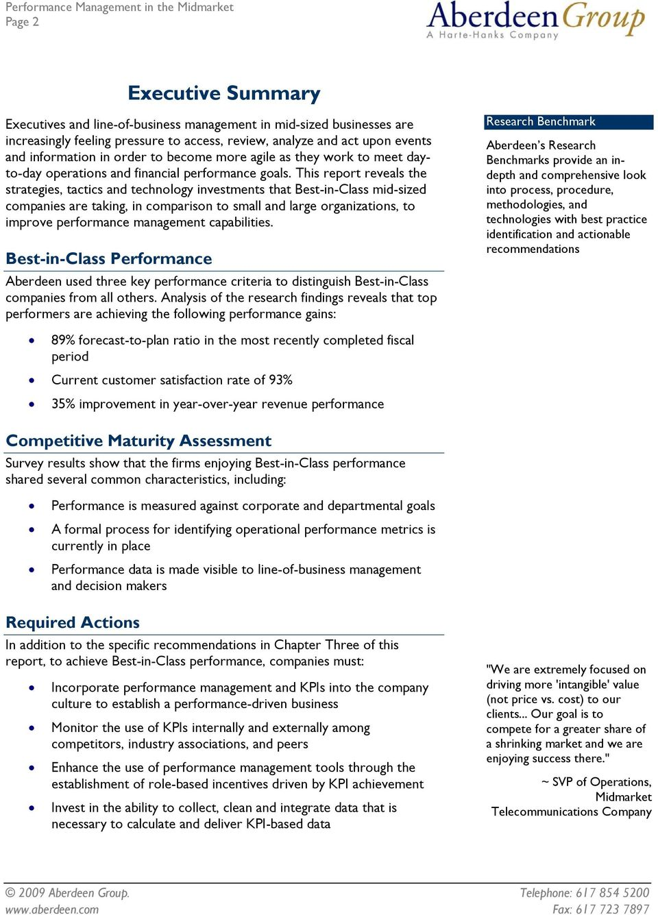 This report reveals the strategies, tactics and technology investments that Best-in-Class mid-sized companies are taking, in comparison to small and large organizations, to improve performance