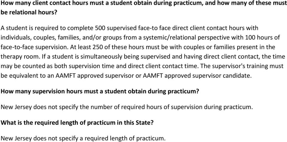 face-to-face supervision. At least 250 of these hours must be with couples or families present in the therapy room.