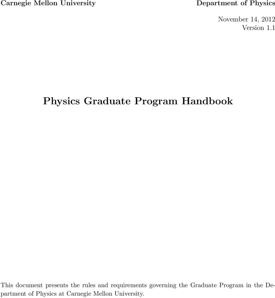 1 Physics Graduate Program Handbook This document presents the