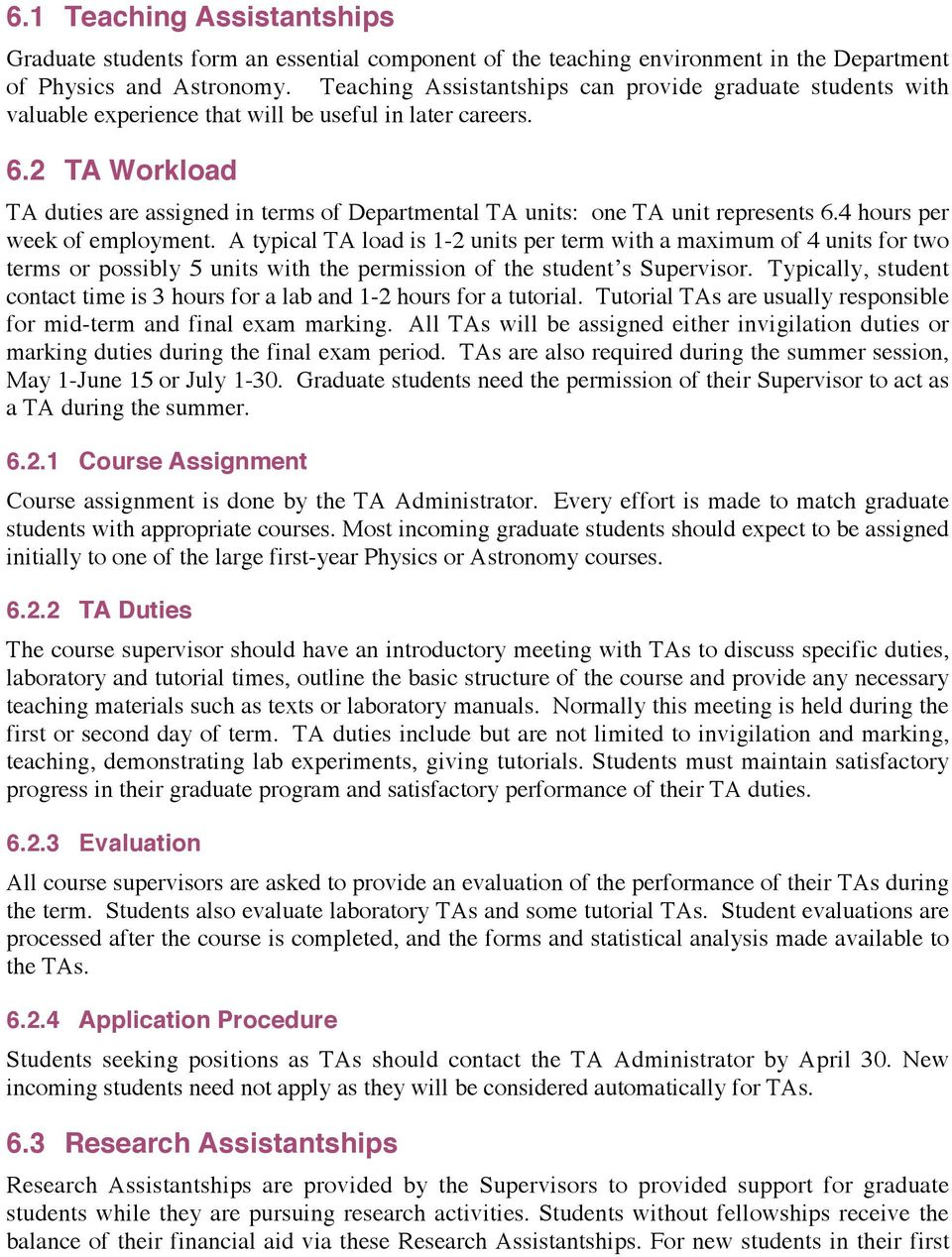 2 TA Workload TA duties are assigned in terms of Departmental TA units: one TA unit represents 6.4 hours per week of employment.