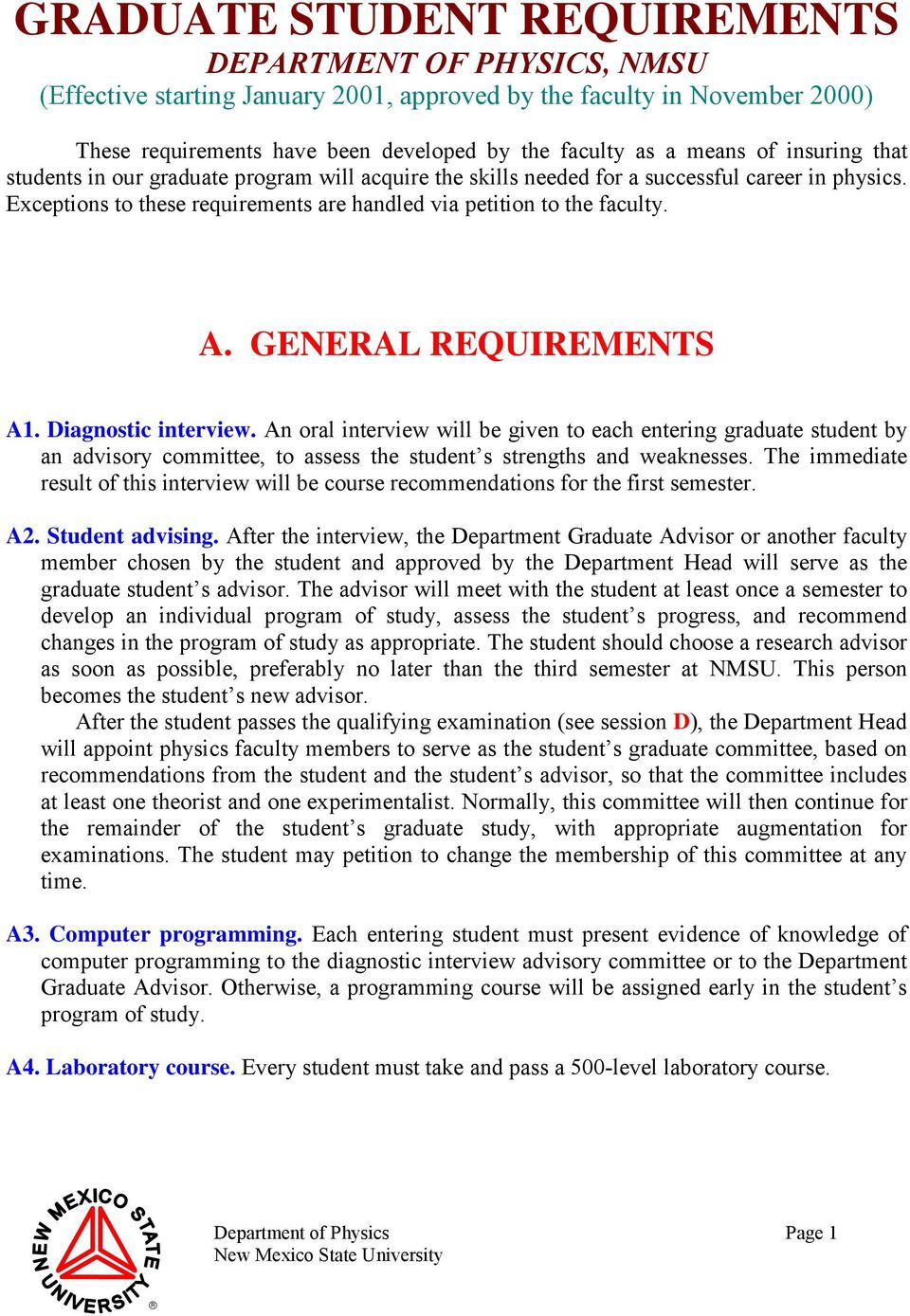 GENERAL REQUIREMENTS A1. Diagnostic interview. An oral interview will be given to each entering graduate student by an advisory committee, to assess the student s strengths and weaknesses.