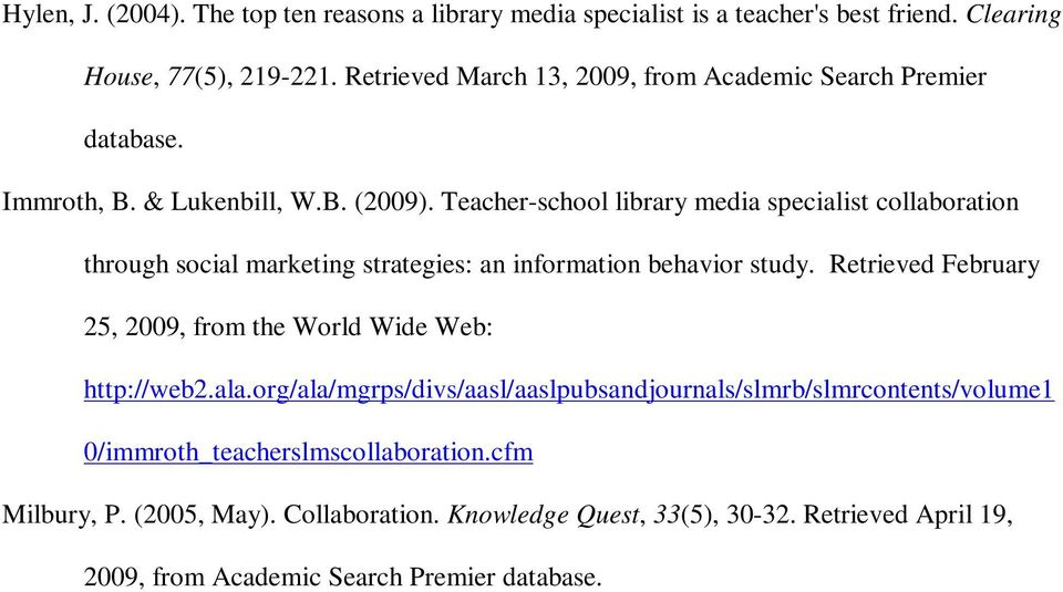 Teacher-school library media specialist collaboration through social marketing strategies: an information behavior study.