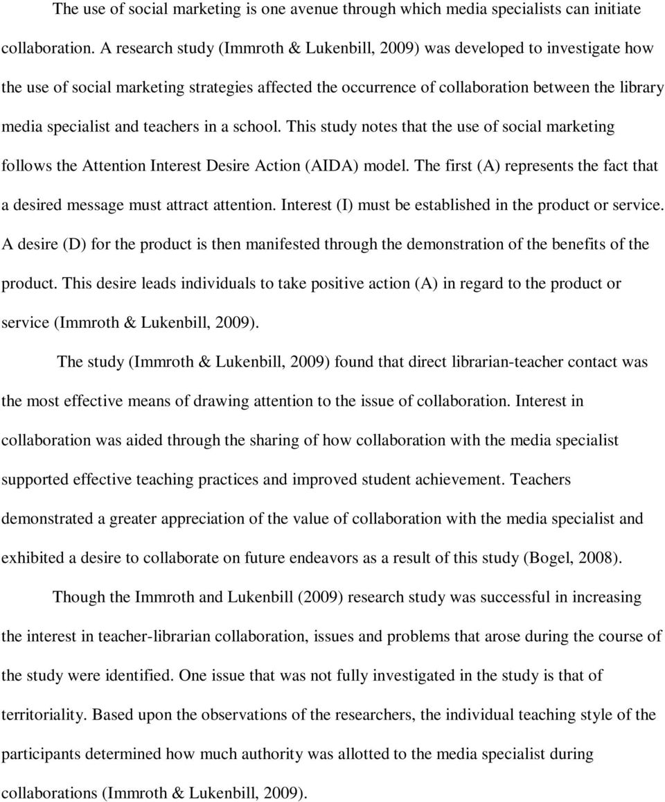 teachers in a school. This study notes that the use of social marketing follows the Attention Interest Desire Action (AIDA) model.
