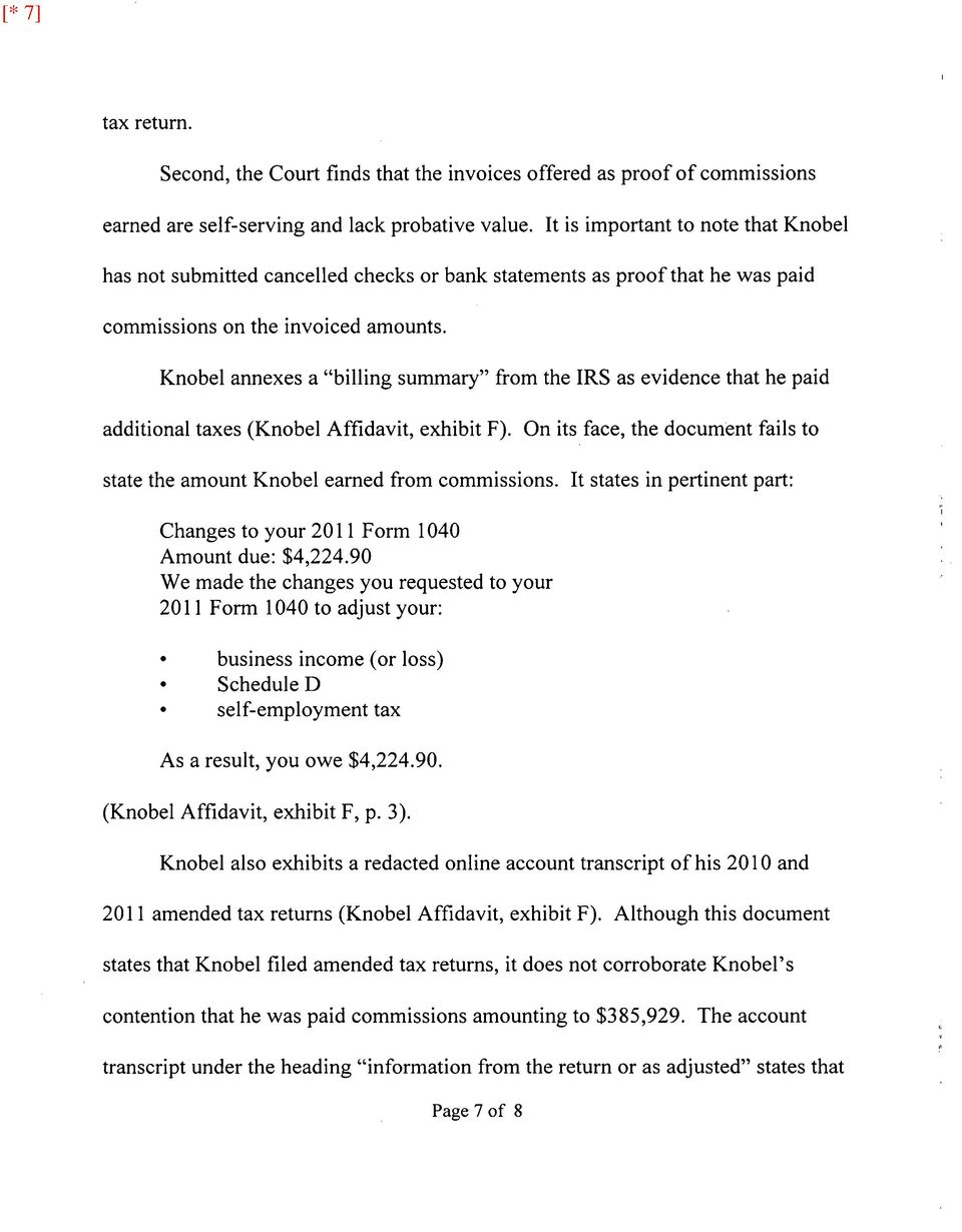 "Knobel annexes a ""billing summary"" from the IRS as evidence that he paid additional taxes (Knobel Affidavit, exhibit F)."