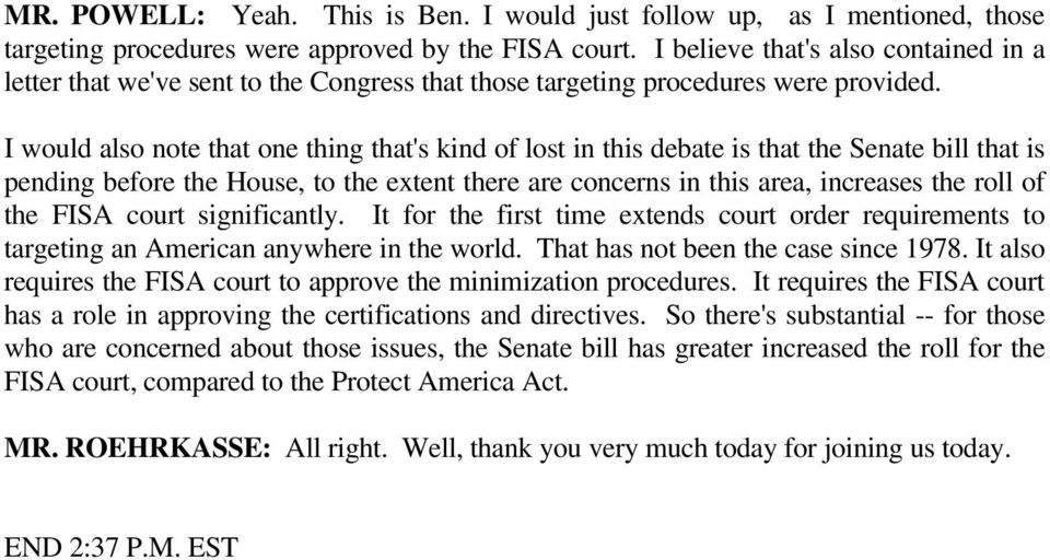 I would also note that one thing that's kind of lost in this debate is that the Senate bill that is pending before the House, to the extent there are concerns in this area, increases the roll of the